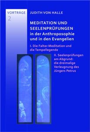 Meditation und Seelenprüfungen in der Anthroposophie und in den Evangelien