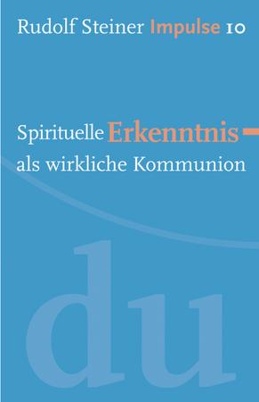 Spirituelle Erkenntnis als wirkliche Kommunion