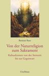 Von der Naturreligion zum Sakrament 001