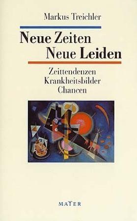 Neue Zeiten – Neue Leiden