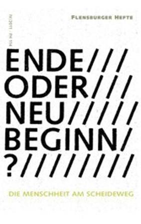 Ende oder Neubeginn? Die Menschheit am Scheideweg