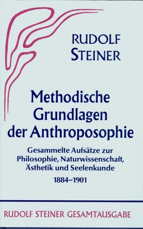 GA 30 Methodische Grundlagen der Anthroposophie 1884-1901