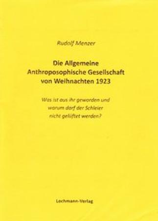 Die Allgemeine Anthroposophische Gesellschaft von Weihnachten 1923