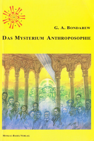 Das Mysterium Anthroposophie