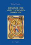 Grundzüge einer neuen platonischen Christologie 001