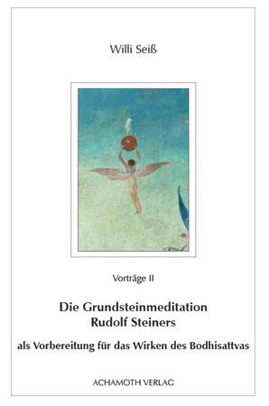 Die Grundsteinmeditation Rudolf Steiners als Vorbereitung für das Wirken des Bodhisattvas