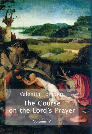 The Course on the Lord's Prayer Vol. IV