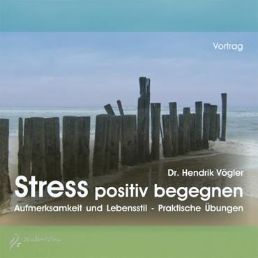 Stress positiv begegnen