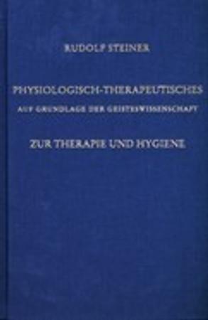 GA 314 Physiologisch-Therapeutisches auf Grundlage der Geisteswissenschaft