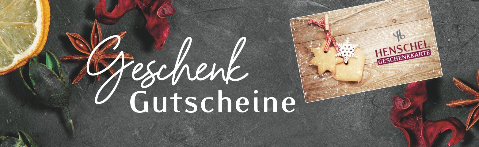 Geschenkgutscheine Henschel