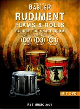 Rudiment Flams & Rolls Wolfgang Basler Schule für Snare Drum D2 D3 C1, incl. DVD, R&B-D2