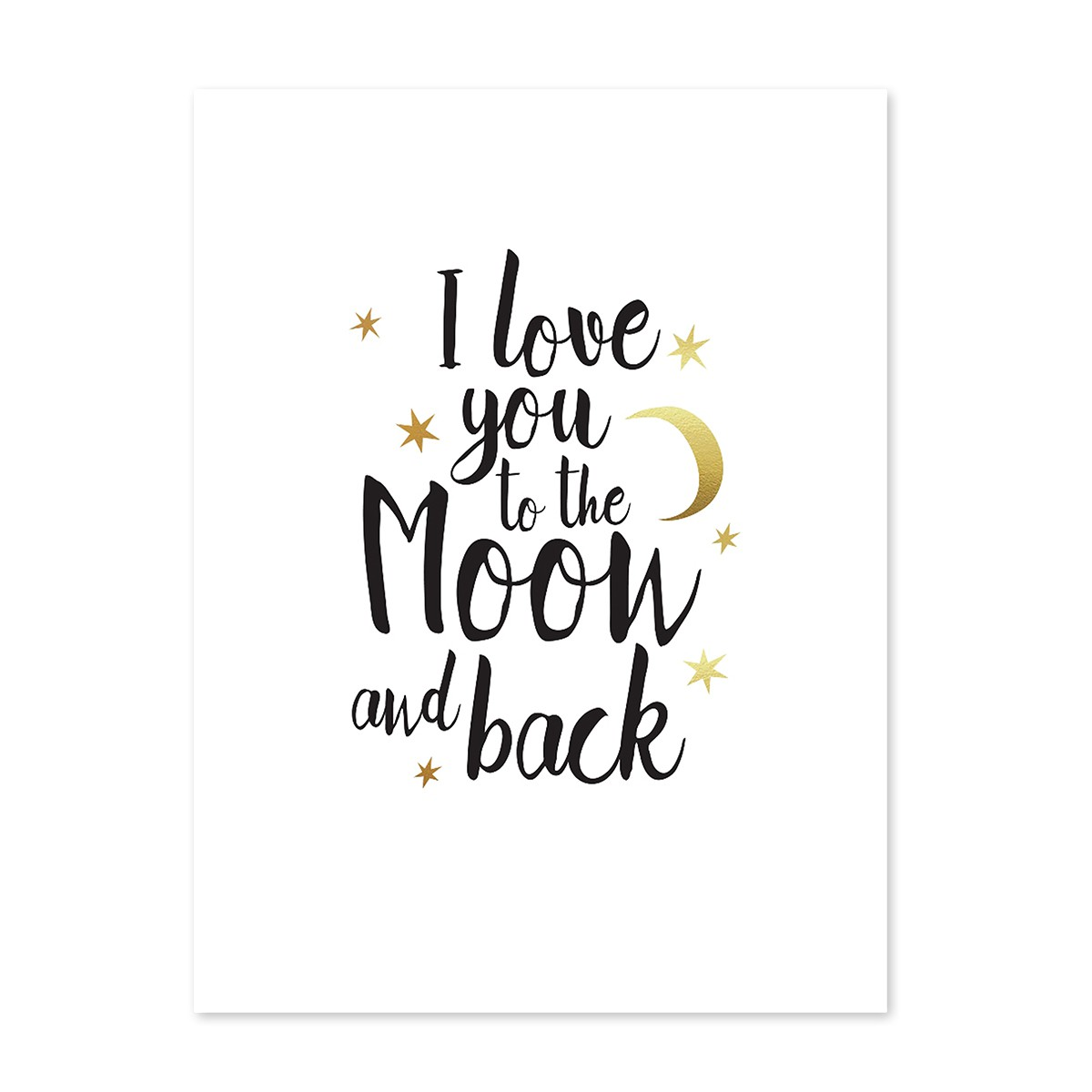 design poster 39 i love you to the moon 39 30x40 cm mit goldaufdruck typographie spruch poster. Black Bedroom Furniture Sets. Home Design Ideas