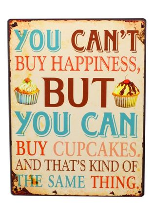 Blechschild you can´t buy happiness but cupcakes Schild Shabby Antik Nostalgie