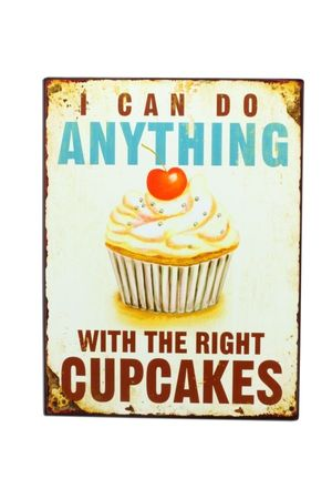 Blechschild - I can do anything with the right cupcakes - Schild Shabby Antik Nostalgie