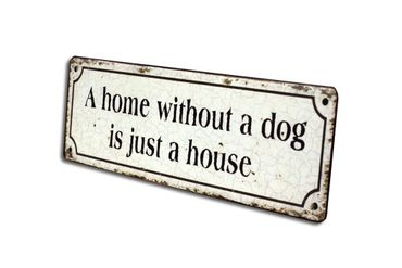 Blechschild - Home without a dog is just a house - Shabby Chic – Bild 2
