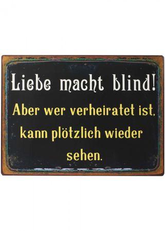 Blechschild - Liebe macht blind - Shabby Antik Nostalgie Schild H26