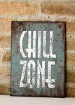 Blechschild - Chill Zone - Wandbild H 35cm Türschild Schild