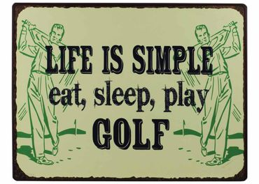 Blechschild - Life is Simple eat, sleep, play GOLF Shabby Antik Nostalgie Schild