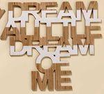 Holzschild - Dream a little.. - ausgeschnittene Worte Wand-Objekt