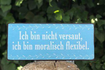 Blechschild - moralisch flexibel- Nostalgie Schild