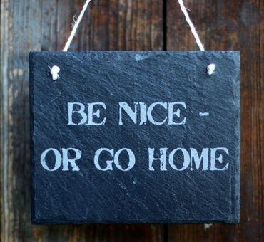Schiefertafel - Be nice or go home - Schiefer Schild