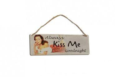 Nostalgie BlechschildNostalgie Blechschild Kiss me Goodnight Shabby Shabby