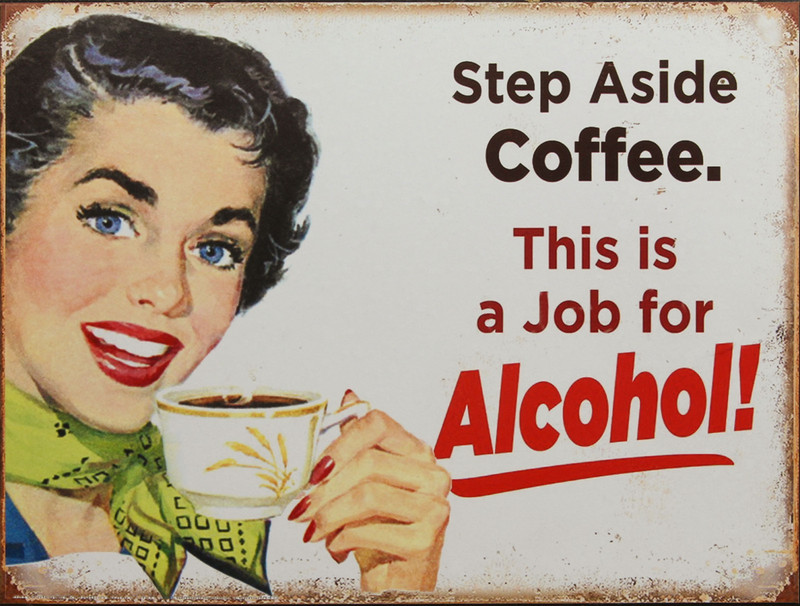 "Lustiges Blechschild ""Step Aside Coffee - This is a Job for Alcohol"" 33 x 25 cm"