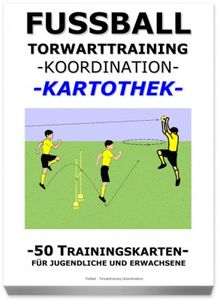 "FUSSBALL Trainingskartothek - ""Torwarttraining-Koordination"""