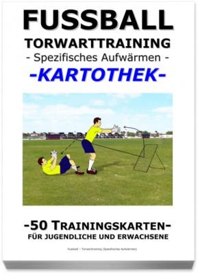 """FUSSBALL Trainingskartothek - """"Torwarttraining-Spezifisches Aufwärmen"""""""