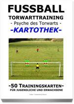"FUSSBALL Trainingskartothek - ""Torwarttraining-Psyche des Torwarts"""
