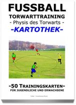 "FUSSBALL Trainingskartothek - ""Torwarttraining-Physis und Athletik"""