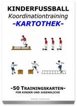 Fussball Trainingskartothek für Kinder (Schwerpunkt: Koordinationstraining)