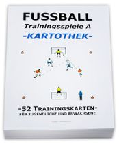 "FUSSBALL Trainingskartothek - ""Trainingsspiele A"""