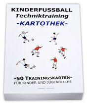 Fussball Trainingskartothek für Kinder (Schwerpunkt: Techniktraining)