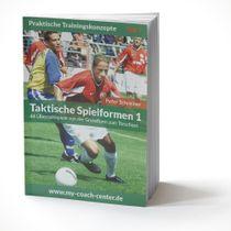 Fussball Trainingsheft - TAKTISCHE SPIELFORMEN 1