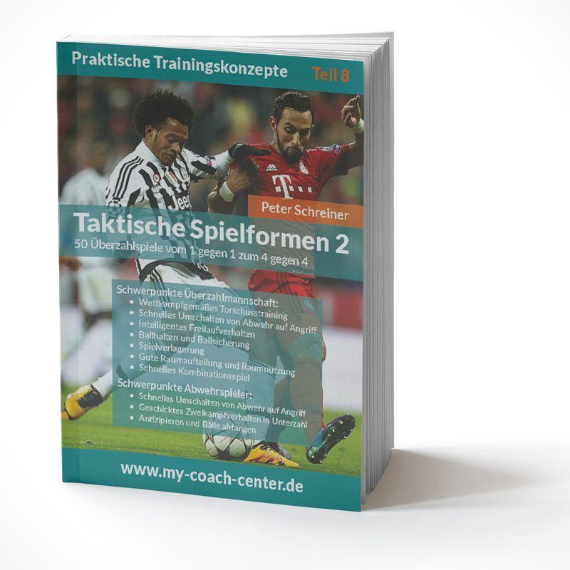 Fussball Trainingsheft - TAKTISCHE SPIELFORMEN 2