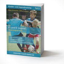 Fussball Trainingsheft - F- und E-Jugend - Trainingspraxis