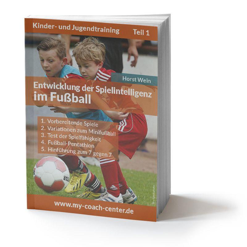 Fussball Trainingsheft - Die Entwicklung der Spielintelligenz im Fußball