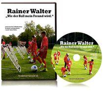 """DVD - Rainer Walter """"Wie der Ball mein Freund wird."""""""