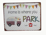 "La finesse Metallschild ""home is where you park it"""